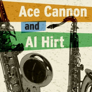 Ace Cannon & Al Hirt - Everything Is Beautiful
