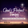 God's Perfect Timing: Evidence from the Christmas Story - Joseph Prince