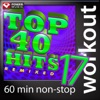 Top 40 Hits Remixed, Vol. 17 (60 Minute Non-Stop Workout Mix [128 BPM]), Power Music Workout