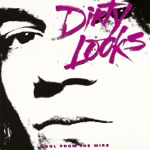 Dirty Looks - It's Not the Way You Rock