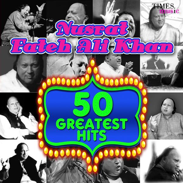 50 Greatest Hits Nusrat Fateh Ali Khan by Nusrat Fateh Ali Khan