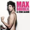 Le 2ème album - Max Boublil