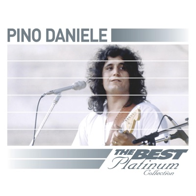 Pino Daniele: The Best Platinum Collection - Pino Daniele