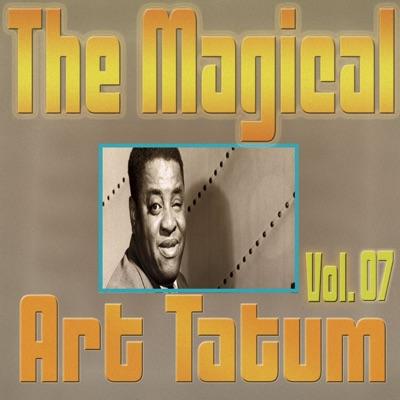 The Magical Art Tatum, Vol. 07 - Art Tatum