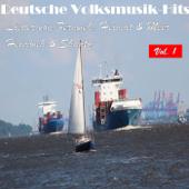 Deutsche Volksmusik Hits - Lieder von Fernweh, Heimat & Meer: Heimweh & Shanty, Vol. 1