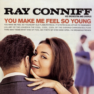 You Make Me Feel So Young (Music From the Motion Picture) - Ray Conniff