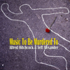 Music to Be Murdered To - Alfred Hitchcock & Jeff Alexander