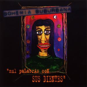 Bohemia Suburbana - Mil Palabras Con Sus Dientes