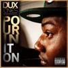 Pourin It On - Single, Dux Jones