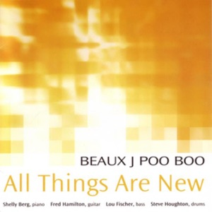 Beaux J Poo Boo, Fred Hamilton, Lou Fischer, Shelly Berg & Steve Houghton - On Again, Off Again