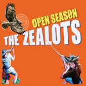 The Zealots - Open Season