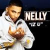Iz U (Int'l Comm Single), Nelly