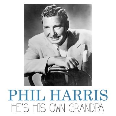He's His Own Grandpa - Single - Phil Harris