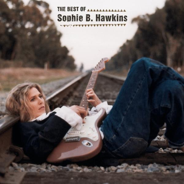 Sophie B Hawkins - I Wish I Was Your Lover