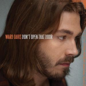 Ward Davis - Don't Open That Door