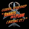 Snakes On a Plane (Bring It) - Single, Cobra Starship