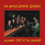 Austin Lounge Lizards - Highway Cafe of the Damned