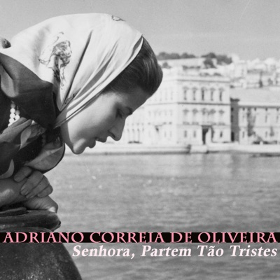 Senhora, Partem Tão Tristes - Single - Adriano Correia de Oliveira