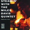 Steamin' With the Miles Davis Quintet (Remastered) ジャケット写真