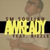 Awready (feat. Bizzle) - Single, SM Souljah