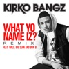 What Yo Name Iz Remix feat Wale Big Sean and Bun B Single