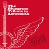 The Bluegrass Tribute to Aerosmith Pick Your Wings