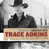 The Definitive Greatest Hits: 'Til the Last Shot's Fired - Trace Adkins
