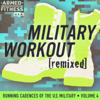 Military Workout Remixed: Running Cadences of the U.S. Military, Vol. 4 - Armed Fitness