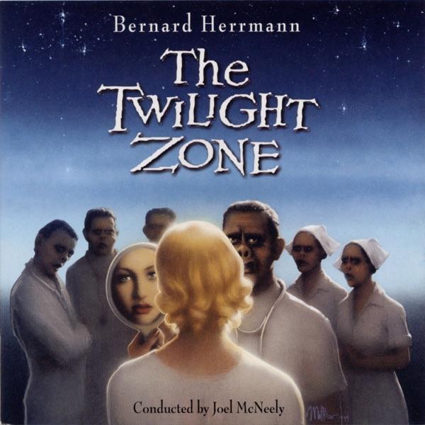 The Twilight Zone (The Complete Scores of Bernard Herrmann)