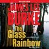 The Glass Rainbow: A Dave Robicheaux Novel (Unabridged) AudioBook Download
