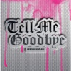 Tell Me Goodbye - EP ジャケット写真
