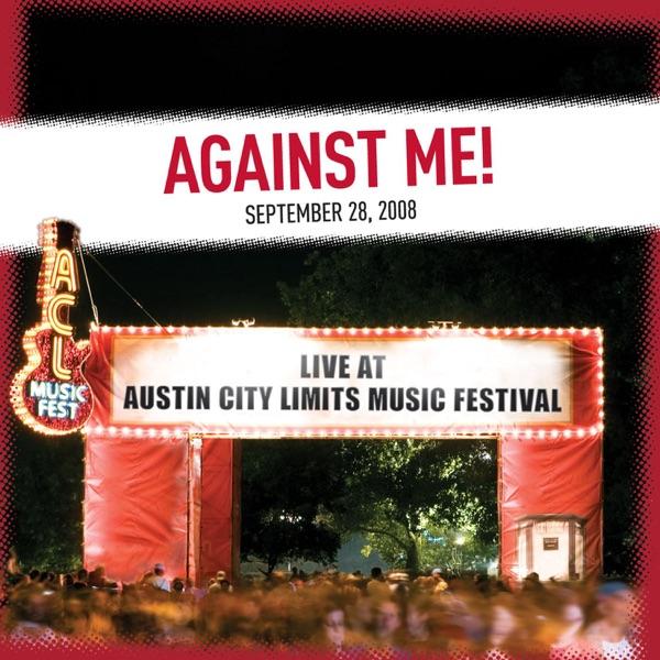 Live At Austin City Limits Music Festival 2008: Against Me! - EP