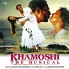 Khamoshi - The Musical