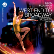 West End to Broadway Inspirational Ballet Class Music - David Plumpton - David Plumpton