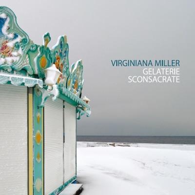 Gelaterie sconsacrate - Virginiana Miller