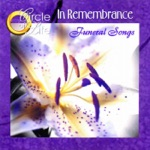 Circle of Life - Funeral Songs: In Remembrance