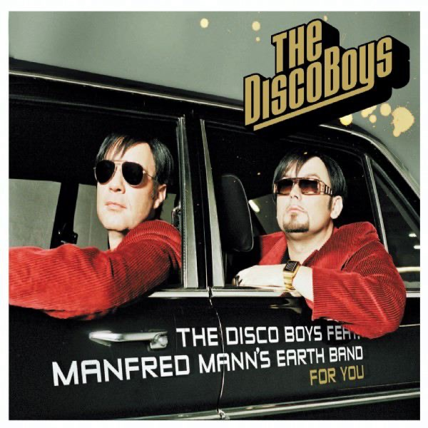 The Disco Boys feat. Manfred Manns Earth Band For You (2004)