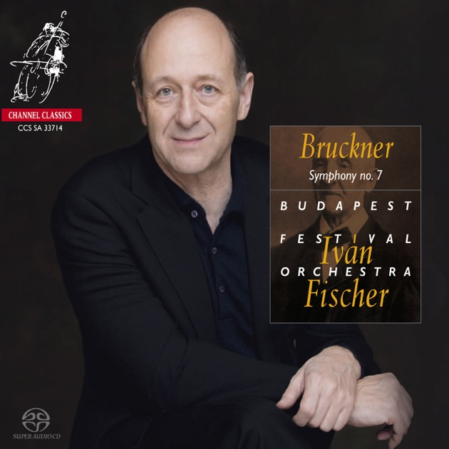 Bruckner: Symphony No  7 by Budapest Festival Orchestra & Iván Fischer on  iTunes