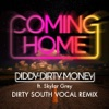 Diddy - Dirty Money - Coming Home  Dirty South Vocal Remix  [feat. Skylar Grey]