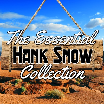 The Essential Collection - Hank Snow