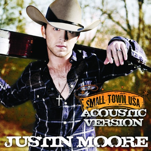 Justin Moore - Small Town USA (Acoustic Version) - Single