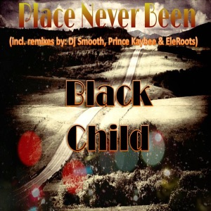 Black Child - Place Never Been to (Prince Kaybee Drum Mix)