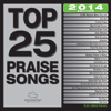 Top 25 Praise Songs (2014 Edition) - Various Artists