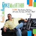 Mike MacArthur - Sanctified (feat. Rick Braun, Jeff Lorber & Alex Acouna)