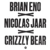 Brian Eno x Nicolas Jaar x Grizzly Bear Single