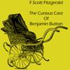 F. Scott Fitzgerald - The Curious Case of Benjamin Button (Unabridged)  artwork