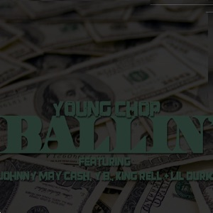 Ballin (feat. Johnny May Cash, Yb, Lil Durk & King Rell) - Single Mp3 Download