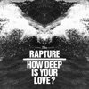 How Deep Is Your Love? - Single ジャケット写真