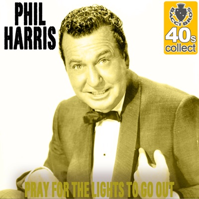 Pray for the Lights to Pray for the Lights to Go Out (Remastered) - Single - Phil Harris