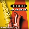 Timeless Jazz: Harry James Vol. 1, Harry James
